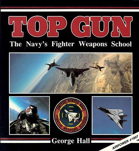 Top Gun: The Navy's Fighter Weapons School (The Presidio power series)