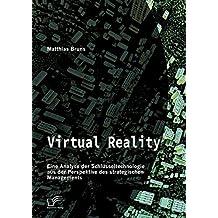 Virtual Reality: Eine Analyse der Schlüsseltechnologie aus der Perspektive des strategischen Managements