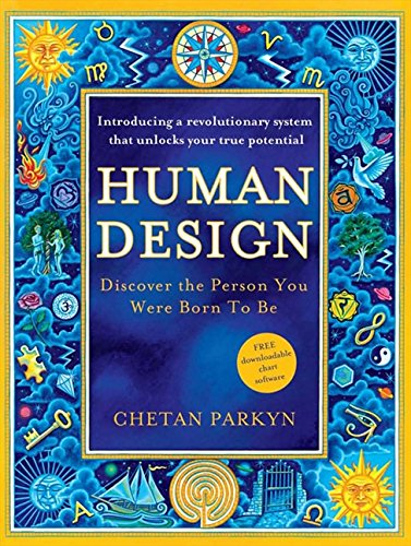 Human Design: Discover the Person You Were Born to Be por Chetan Parkyn