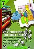 Mit Vorschulkindern die Bibel entdecken. Die gute biblische Unterrichtshilfe / Schwerpunkt-Johannes-Evangelium: Mitarbeiter-Handbuch mit Tipps, Anregungen und OHP-Vorlagen