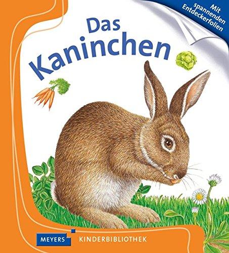 Das Kaninchen: Meyers Kinderbibliothek