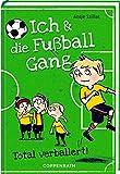 Ich & die Fußballgang (Bd. 2): Total verballert!