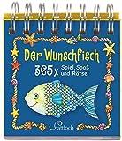 Der Wunschfisch: 365 x Spiel, Spa� & R�tsel Bild