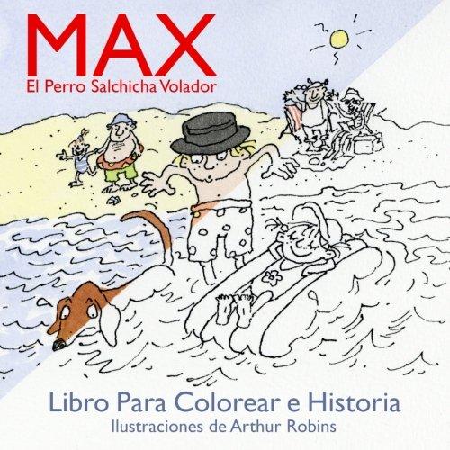 Max, el Perro Salchicha Volador: Libro Para Colorear. por Arthur Robins