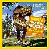 Mein großes Buch der Dinosaurier - National Geographic KiDS