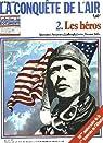 Collection : les documents - la conquete de l'air - 2 les heros par Hachette