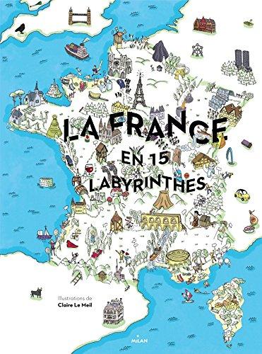 La France en 15 labyrinthes par From Editions Milan