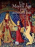 Un Moyen Âge pour aujourd'hui - Pouvoir d'État, opinion publique, justice. Mélanges offerts à Claude Gauvard