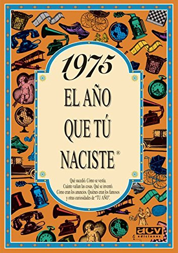 1975 EL AÑO QUE TU NACISTE (El año que tú naciste) por Rosa Collado