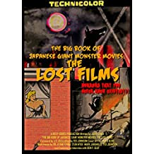The Big Book of Japanese Giant Monster Movies: The Lost Films (English Edition)