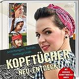 Kopftücher neu entdeckt: Anleitungen, Trends und Hintergründe.