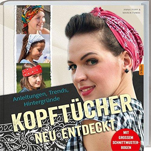 (Kopftücher neu entdeckt: Anleitungen, Trends und Hintergründe.)