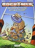 Les Rugbymen, Tome 6 : On commence à fond, puis on accélère !
