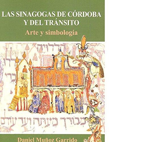 Sinagogas de Córdoba y del Tránsito. Arte y simbología (ESTUDIOS DE CULTURA HEBREA)