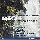 Cantatas BWV 7, 30, 167 St. John the Baptist