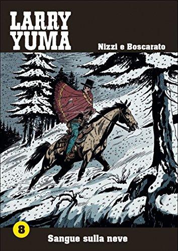 Sangue sulla neve. Larry Yuma: 8