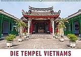 Die Tempel Vietnams (Wandkalender 2017 DIN A2 quer): Eine Fotoreise zu den schönsten Tempeln, Pagoden und heiligen Stätten Vietnams. (Monatskalender, 14 Seiten ) (CALVENDO Orte)