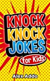 Jokes:Knock Knock Jokes For Kids: Laugh Out Loud Fun Jokes For Kids(Jokes, Funny Jokes, Jokes for kids, Best Jokes, Funny book) (Jokes, Funny Jokes, Jokes ... knock knock jokes, riddles. quiz Book 1)