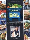 Les recettes du camion Bol - 500 recettes de street food made in Vietnam...