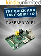 Raspberry Pi: User Guide (Quick and Easy Guides Book 1)