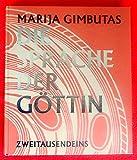 Die Sprache der Göttin: Das verschüttete Symbolsystem der westlichen Zivilisation - Marija Gimbutas