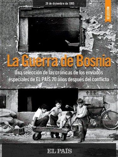 La Guerra de Bosnia por EL PAÍS