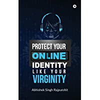 Protect Your Online Identity Like Your Virginity