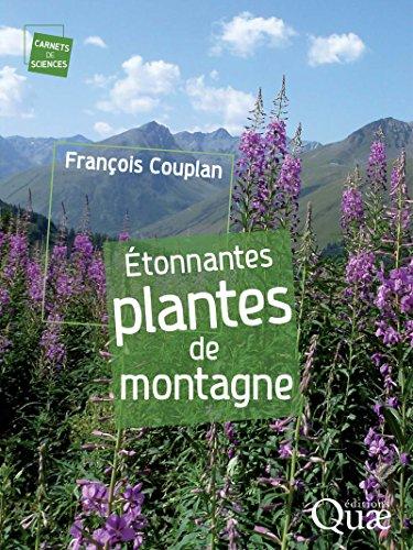 Étonnantes plantes de montagne (Carnets de sciences)