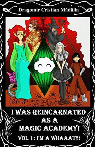 I'm a WHAAAT?! (I was reincarnated as a Magic Academy! Book 1) (English Edition) par Cristian Madalin Dragomir