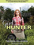 Girl Hunter: Revolutionizing the Way We Eat, One Hunt at a Time by Georgia Pellegrini (2012-03-30)