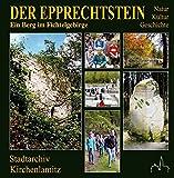 Der Epprechtstein: Ein Berg im Fichtelgebirge -