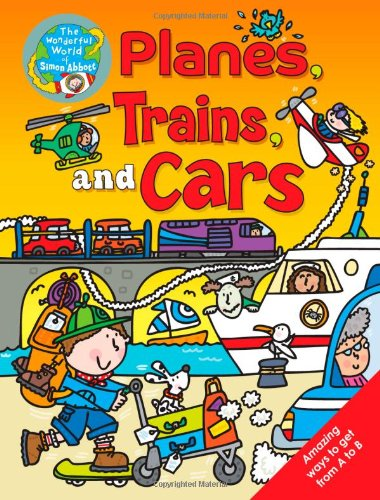 Planes, Trains, and Cars (The Wonderful World of Simon Abbott)