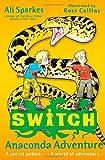 S.W.I.T.C.H 11: Anaconda Adventure