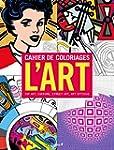 Cahier de coloriages L'Art : Pop Art,...