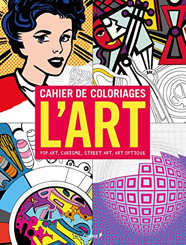 Cahier de coloriages L'Art : Pop Art, Cubisme, Street Art, Art optique