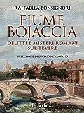 Image de Fiume Bojaccia: Delitti e misteri romani sul Tevere