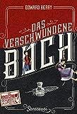 Das verschwundene Buch: Die schönste Geschichte aller Zeiten