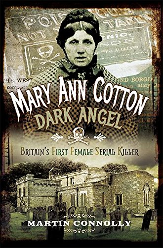 Mary Ann Cotton: The West Auckland Borgia by [Connolly, Martin]