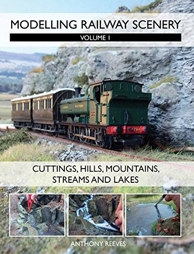Modelling Railway Scenery: Volume 1 - Cuttings, Hills, Mountains, Streams and Lakes por Anthony Reeves