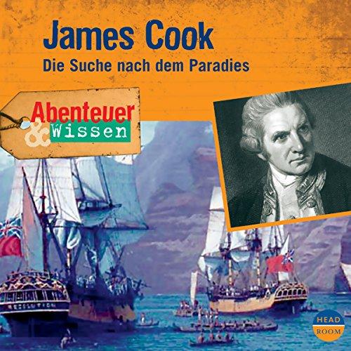 James Cook: Die Suche nach dem Paradies (Abenteuer & Wissen) Cooks Land Kindle