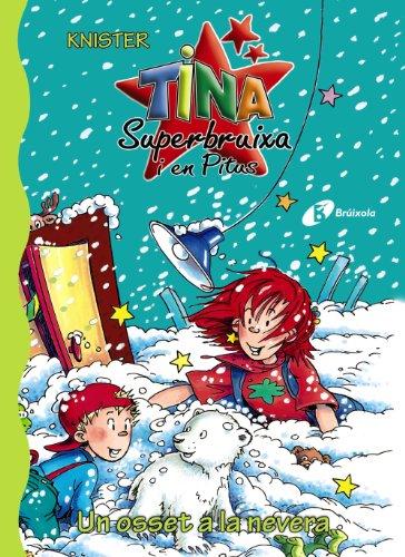 Un osset a la nevera (Catalá - A Partir De 6 Anys - Personatges I Sèries - Tina Superbruixa I En Pitus) por KNISTER