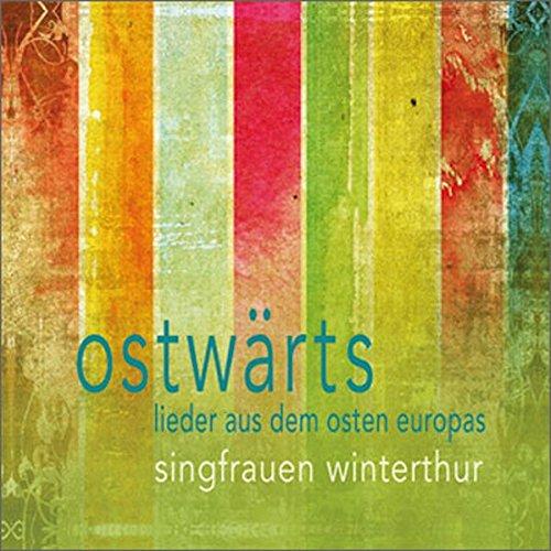 Ostwaerts - Lieder aus dem Osten Europas