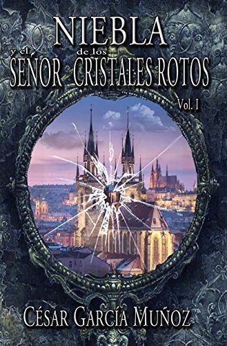 Niebla y el señor de los cristales rotos (Spanish Edition)