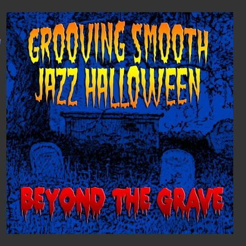 Grooving Smooth Jazz Halloween by Beyond The Grave