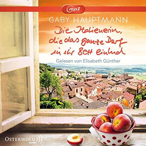 Die Italienerin, die das ganze Dorf in ihr Bett einlud: 2 CDs -