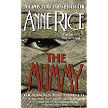 The Mummy or Ramses the Damned: Or Rameses the Damned