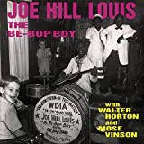 Songtexte von Joe Hill Louis - The Be-Bop Boy with Walter Horton and Mose Vinson