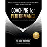 Coaching for Performance: The Principles and Practice of Coaching and Leadership FULLY REVISED 5TH ANNIVERSARY EDITION…