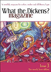 What the Dickens? Magazine - Issue 3: The March Hare Edition