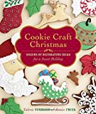 Cookie Craft Christmas: Dozens of Decorating Ideas for a Sweet Holiday by Valerie Peterson (2009-10-07)